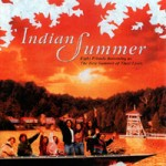 Indian Summer -- a 1993 classic; perfect for a rental!