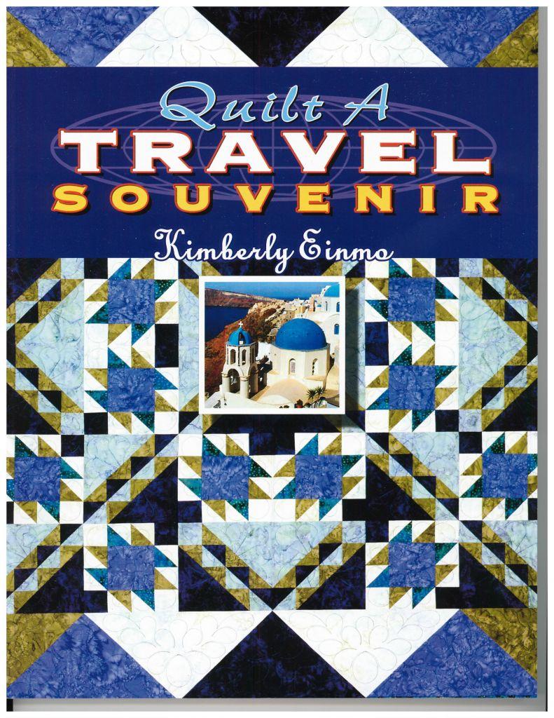 Quilt A Travel Souvenir Book – Kimberly Einmo : quilt book - Adamdwight.com